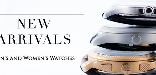 New Arrivals in Men's and Women's Watches